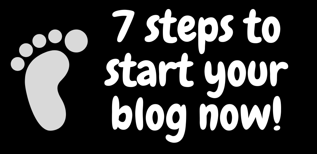 7 steps to start your blog now
