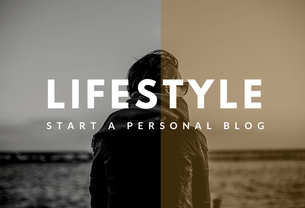 How to Start A Personal Lifestyle Blog